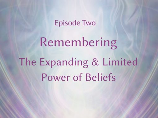 Remembering – The Power of Beliefs