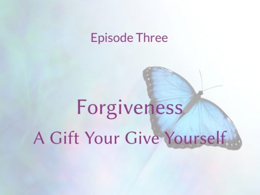 Forgiveness – A Gift You Give Yourself