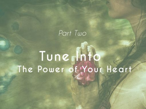 Tune into the Power of Your Heart