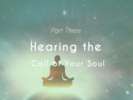 Hearing the Call of Your Soul