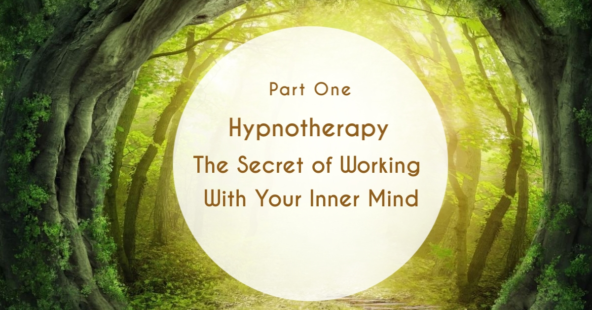 Hypnotherapy - The Secret of Working with Your Inner Mind
