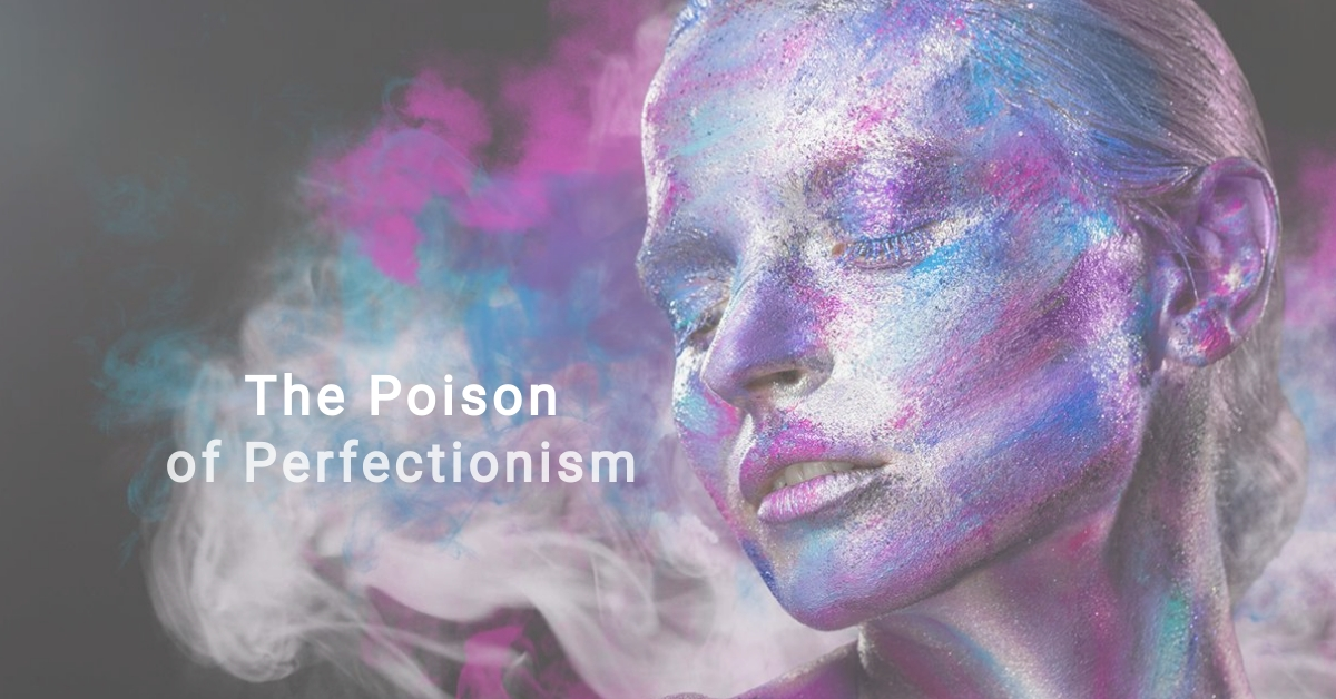 Self Esteem and Poison of Perfection