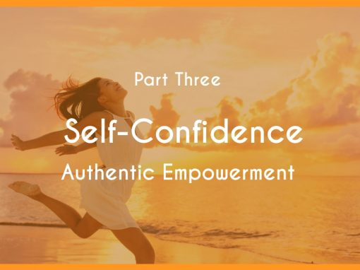 Self-Confidence and Your Authentic Empowerment